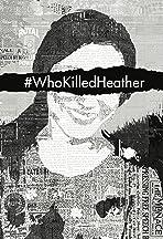 #WhoKilledHeather