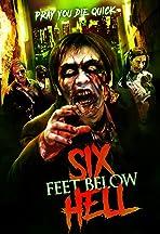 6 Feet Below Hell