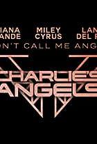 Ariana Grande, Miley Cyrus & Lana Del Rey: Don't Call Me Angel