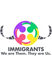 Immigrants: We Are Them. They Are Us.