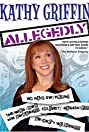 Kathy Griffin: Allegedly (2004) Poster