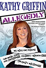 Kathy Griffin: Allegedly Poster
