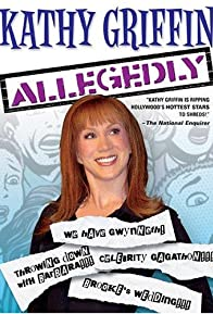 Primary photo for Kathy Griffin: Allegedly