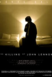 The Killing of John Lennon (2006) Poster - Movie Forum, Cast, Reviews