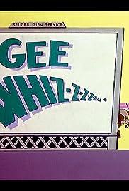 Gee Whiz-z-z-z-z-z-z Poster