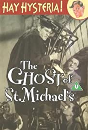 The Ghost of St. Michael's(1941) Poster - Movie Forum, Cast, Reviews