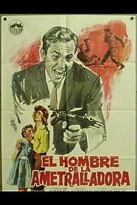 Movie downloads wmv El hombre de la ametralladora Mexico [640x960]