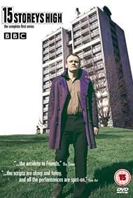 15 Storeys High (2002) Poster - TV Show Forum, Cast, Reviews