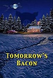 Tomorrow's Bacon(2001) Poster - Movie Forum, Cast, Reviews