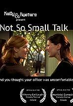 Not So Small Talk