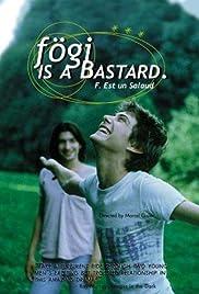 Fögi Is a Bastard Poster