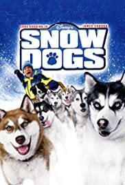 Snow Dogs (2002) Poster - Movie Forum, Cast, Reviews