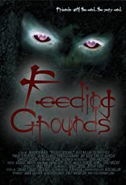 Feeding Grounds(2006) Poster - Movie Forum, Cast, Reviews
