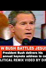 Primary photo for George W. Bush Battles Jesus Christ