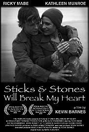 Sticks & Stones Will Break My Heart Poster