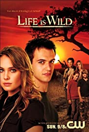 Life Is Wild Poster - TV Show Forum, Cast, Reviews