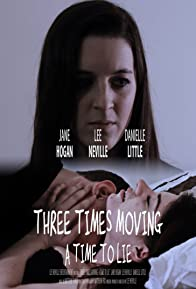 Primary photo for Three Times Moving: A Time to Lie