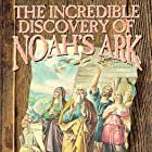 The Incredible Discovery of Noah's Ark (1993)