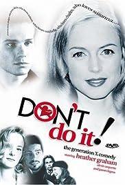 Don't Do It(1994) Poster - Movie Forum, Cast, Reviews