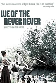 Primary photo for We of the Never Never