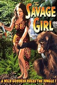 The Savage Girl (1932) Poster - Movie Forum, Cast, Reviews