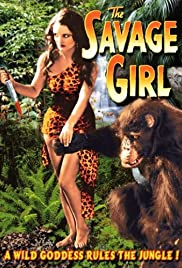The Savage Girl (1932) Poster - Movie Forum, Cast, Reviews