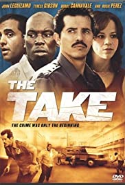 The Take (2007) Poster - Movie Forum, Cast, Reviews