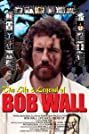 The Life and Legend of Bob Wall (2003) Poster