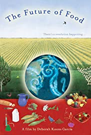 The Future of Food (2004) Poster - Movie Forum, Cast, Reviews