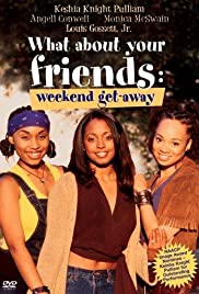 What About Your Friends: Weekend Getaway Poster