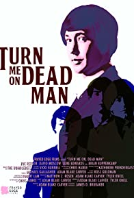 Primary photo for Turn Me On, Dead Man