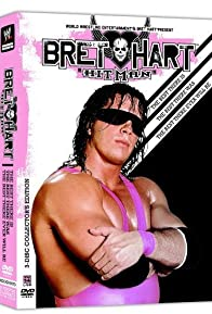 Primary photo for The Bret Hart Story: The Best There Is, the Best There Was, the Best There Ever Will Be