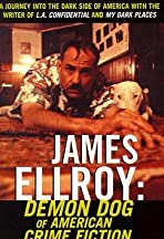 James Ellroy: Demon Dog of American Crime Fiction