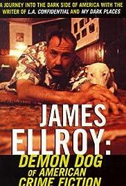 James Ellroy: Demon Dog of American Crime Fiction Poster