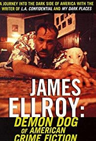 Primary photo for James Ellroy: Demon Dog of American Crime Fiction
