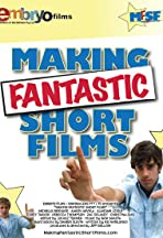 Making Fantastic Short Films