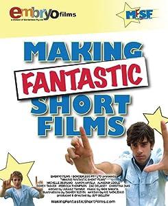 Making Fantastic Short Films Australia