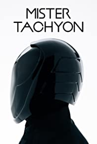 Primary photo for Mister Tachyon