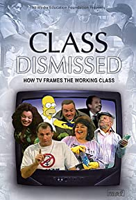 Primary photo for Class Dismissed: How TV Frames the Working Class