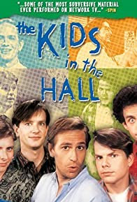 Primary photo for The Kids in the Hall
