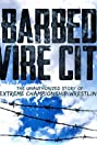 Barbed Wire City: The Unauthorized Story of Extreme Championship Wrestling (2013) Poster