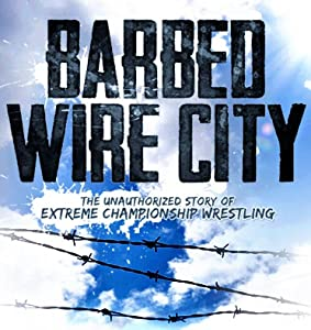 Mobile sites to download new movies Barbed Wire City: The Unauthorized Story of Extreme Championship Wrestling by [480x800]