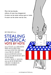 Primary photo for Stealing America: Vote by Vote