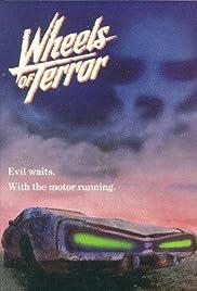 Wheels of Terror(1990) Poster - Movie Forum, Cast, Reviews