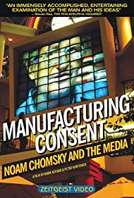 Manufacturing Consent: Noam Chomsky and the Media (1992)