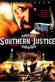 Southern Justice (2006) Poster - Movie Forum, Cast, Reviews