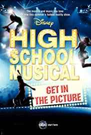 High School Musical: Get in the Picture Poster - TV Show Forum, Cast, Reviews