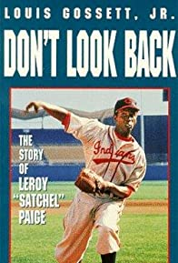 Primary photo for Don't Look Back: The Story of Leroy 'Satchel' Paige