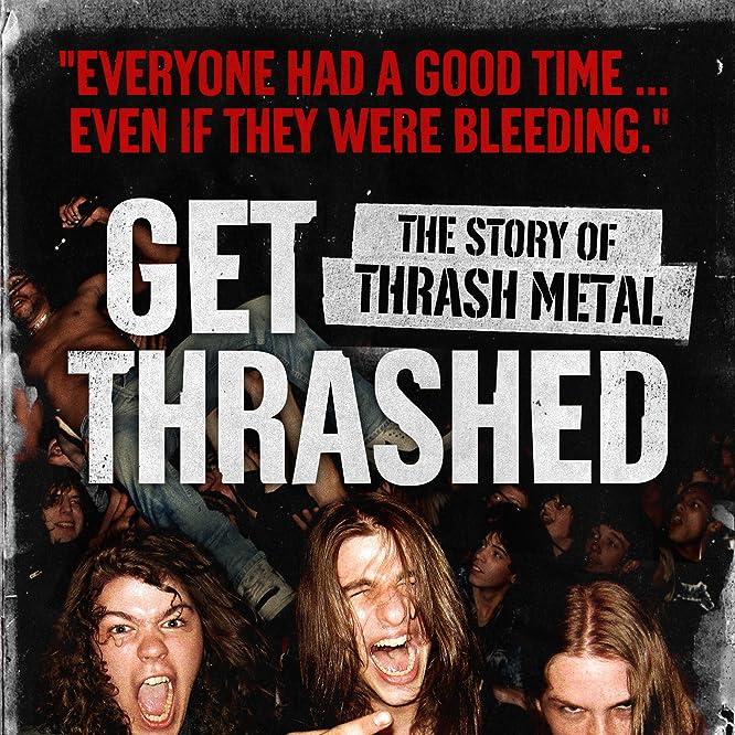 Get Thrashed: The Story of Thrash Metal (2006)