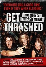 Get Thrashed: The Story of Thrash Metal